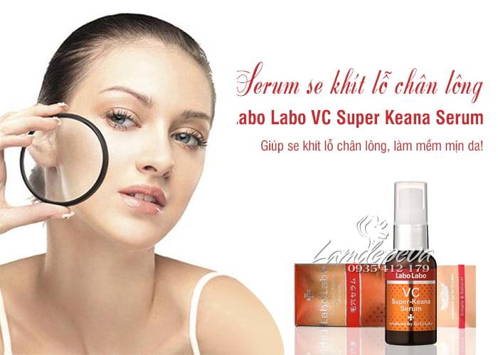 Serum Labo Labo VC Super Keana se khít lỗ chân lông của Nhật 1